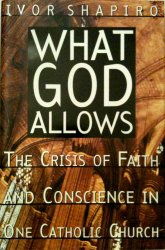 What God Allows: The Crisis of Faith and Conscience in One Catholic Church
